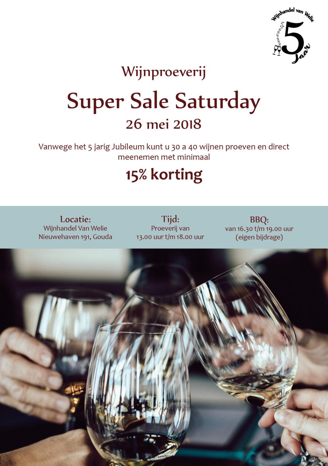 WIjnproeverij Super Sale Saturday bij Wijnhandel van Welie in Gouda. 30 wijnen van hoge kwaliteit met tot wel 50% korting.